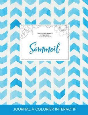 Journal de Coloration Adulte: Sommeil (Illustrations D'Animaux Domestiques, Chevron Aquarelle) (Paperback)