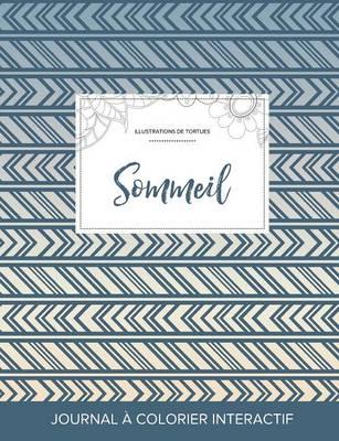 Journal de Coloration Adulte: Sommeil (Illustrations de Tortues, Tribal) (Paperback)