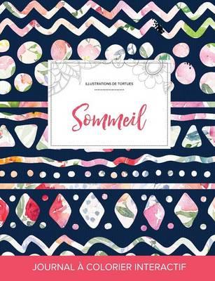 Journal de Coloration Adulte: Sommeil (Illustrations de Tortues, Floral Tribal) (Paperback)