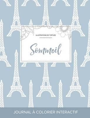 Journal de Coloration Adulte: Sommeil (Illustrations de Tortues, Tour Eiffel) (Paperback)