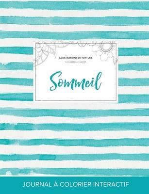 Journal de Coloration Adulte: Sommeil (Illustrations de Tortues, Rayures Turquoise) (Paperback)