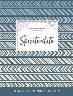 Journal de Coloration Adulte: Spiritualite (Illustrations D'Animaux, Tribal) (Paperback)