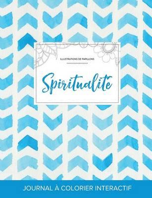 Journal de Coloration Adulte: Spiritualite (Illustrations de Papillons, Chevron Aquarelle) (Paperback)