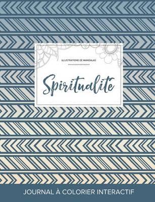 Journal de Coloration Adulte: Spiritualite (Illustrations de Mandalas, Tribal) (Paperback)