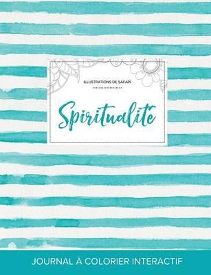 Journal de Coloration Adulte: Spiritualite (Illustrations de Safari, Rayures Turquoise) (Paperback)