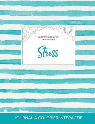 Journal de Coloration Adulte: Stress (Illustrations de Nature, Rayures Turquoise) (Paperback)