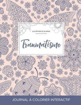 Journal de Coloration Adulte: Traumatisme (Illustrations de Vie Marine, Coccinelle) (Paperback)