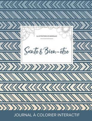 Journal de Coloration Adulte: Sante & Bien-Etre (Illustrations de Mandalas, Tribal) (Paperback)