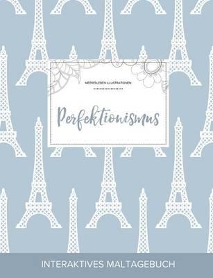 Maltagebuch Fur Erwachsene: Perfektionismus (Meeresleben Illustrationen, Eiffelturm) (Paperback)