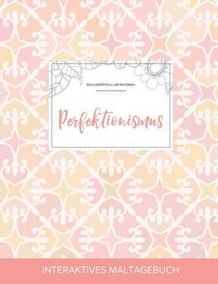Maltagebuch Fur Erwachsene: Perfektionismus (Schildkroten Illustrationen, Elegantes Pastell) (Paperback)
