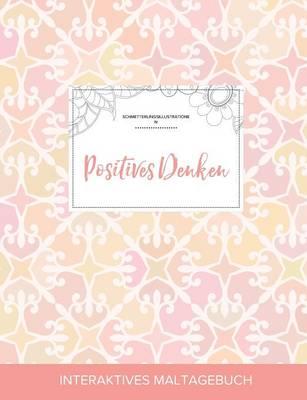 Maltagebuch Fur Erwachsene: Positives Denken (Schmetterlingsillustrationen, Elegantes Pastell) (Paperback)