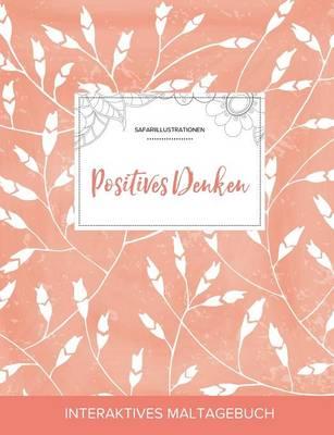 Maltagebuch Fur Erwachsene: Positives Denken (Safariillustrationen, Pfirsichfarbene Mohnblumen) (Paperback)