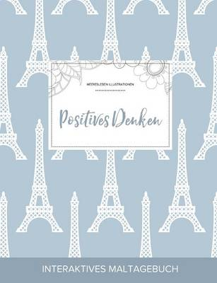 Maltagebuch Fur Erwachsene: Positives Denken (Meeresleben Illustrationen, Eiffelturm) (Paperback)