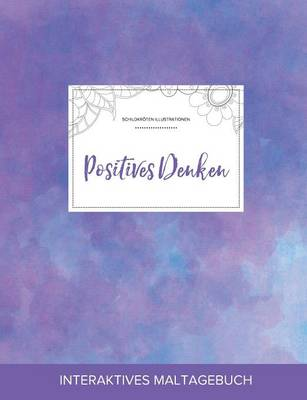 Maltagebuch Fur Erwachsene: Positives Denken (Schildkroten Illustrationen, Lila Nebel) (Paperback)