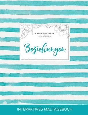 Maltagebuch Fur Erwachsene: Beziehungen (Schmetterlingsillustrationen, Turkise Streifen) (Paperback)