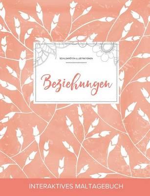 Maltagebuch Fur Erwachsene: Beziehungen (Schildkroten Illustrationen, Pfirsichfarbene Mohnblumen) (Paperback)