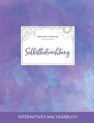 Maltagebuch Fur Erwachsene: Selbstbetrachtung (Meeresleben Illustrationen, Lila Nebel) (Paperback)