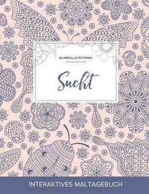 Maltagebuch Fur Erwachsene: Sucht (Blumenillustrationen, Marienkafer) (Paperback)