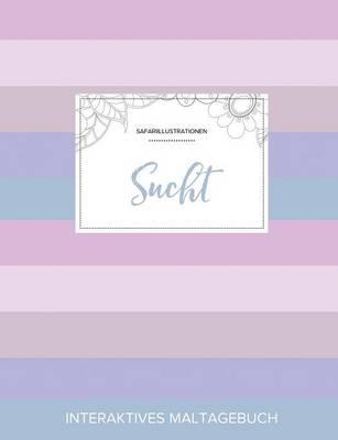 Maltagebuch Fur Erwachsene: Sucht (Safariillustrationen, Pastell Streifen) (Paperback)