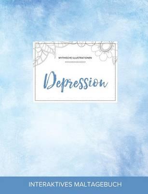 Maltagebuch Fur Erwachsene: Depression (Mythische Illustrationen, Klarer Himmel) (Paperback)