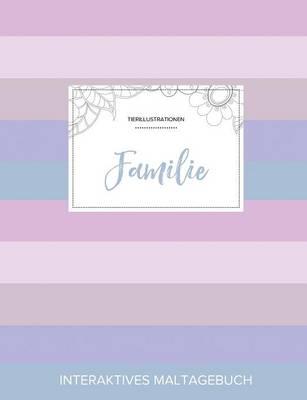 Maltagebuch Fur Erwachsene: Familie (Tierillustrationen, Pastell Streifen) (Paperback)