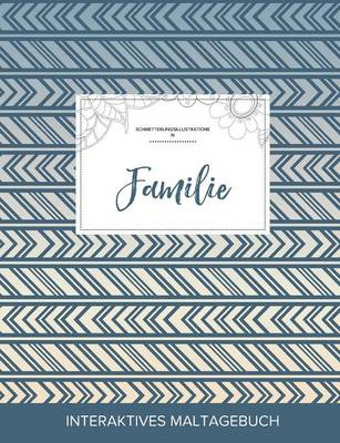 Maltagebuch Fur Erwachsene: Familie (Schmetterlingsillustrationen, Tribal) (Paperback)