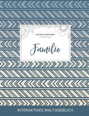 Maltagebuch Fur Erwachsene: Familie (Naturillustrationen, Tribal) (Paperback)