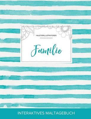 Maltagebuch Fur Erwachsene: Familie (Haustierillustrationen, Turkise Streifen) (Paperback)