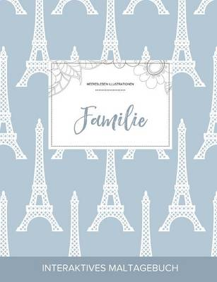 Maltagebuch Fur Erwachsene: Familie (Meeresleben Illustrationen, Eiffelturm) (Paperback)
