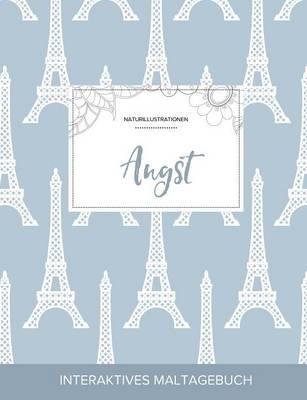 Maltagebuch Fur Erwachsene: Angst (Naturillustrationen, Eiffelturm) (Paperback)