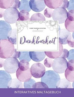 Maltagebuch Fur Erwachsene: Dankbarkeit (Schmetterlingsillustrationen, Lila Blasen) (Paperback)
