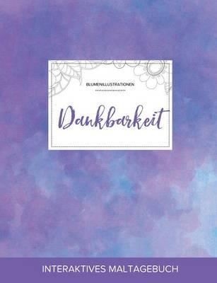 Maltagebuch Fur Erwachsene: Dankbarkeit (Blumenillustrationen, Lila Nebel) (Paperback)
