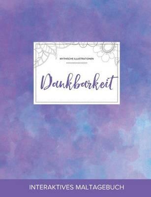 Maltagebuch Fur Erwachsene: Dankbarkeit (Mythische Illustrationen, Lila Nebel) (Paperback)