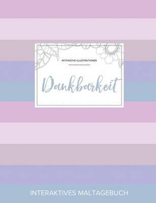 Maltagebuch Fur Erwachsene: Dankbarkeit (Mythische Illustrationen, Pastell Streifen) (Paperback)