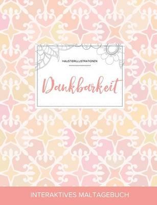 Maltagebuch Fur Erwachsene: Dankbarkeit (Haustierillustrationen, Elegantes Pastell) (Paperback)