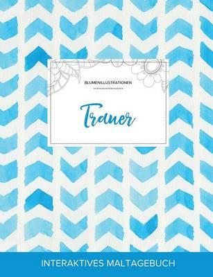 Maltagebuch Fur Erwachsene: Trauer (Blumenillustrationen, Wasserfarben Fischgratenmuster) (Paperback)