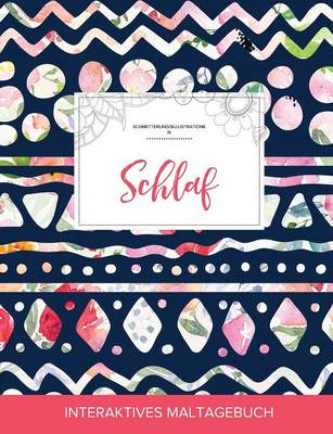 Maltagebuch Fur Erwachsene: Schlaf (Schmetterlingsillustrationen, Tribalblumen) (Paperback)