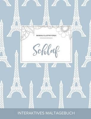 Maltagebuch Fur Erwachsene: Schlaf (Mandala Illustrationen, Eiffelturm) (Paperback)