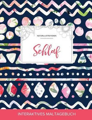 Maltagebuch Fur Erwachsene: Schlaf (Naturillustrationen, Tribalblumen) (Paperback)