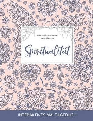 Maltagebuch Fur Erwachsene: Spiritualitat (Schmetterlingsillustrationen, Marienkafer) (Paperback)