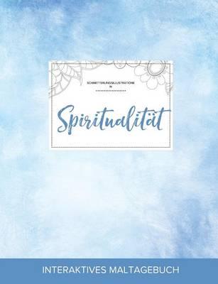Maltagebuch Fur Erwachsene: Spiritualitat (Schmetterlingsillustrationen, Klarer Himmel) (Paperback)