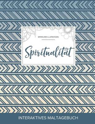 Maltagebuch Fur Erwachsene: Spiritualitat (Meeresleben Illustrationen, Tribal) (Paperback)
