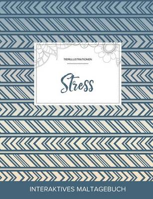 Maltagebuch Fur Erwachsene: Stress (Tierillustrationen, Tribal) (Paperback)