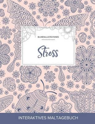 Maltagebuch Fur Erwachsene: Stress (Blumenillustrationen, Marienkafer) (Paperback)