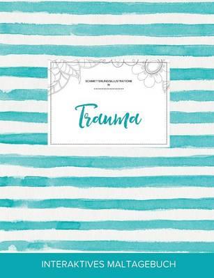 Maltagebuch Fur Erwachsene: Trauma (Schmetterlingsillustrationen, Turkise Streifen) (Paperback)