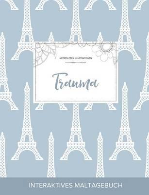 Maltagebuch Fur Erwachsene: Trauma (Meeresleben Illustrationen, Eiffelturm) (Paperback)