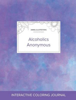 Adult Coloring Journal: Alcoholics Anonymous (Animal Illustrations, Purple Mist) (Paperback)
