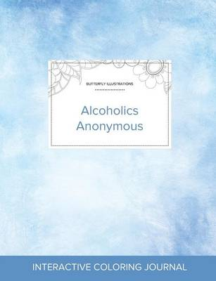 Adult Coloring Journal: Alcoholics Anonymous (Butterfly Illustrations, Clear Skies) (Paperback)