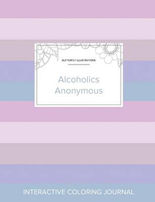 Adult Coloring Journal: Alcoholics Anonymous (Butterfly Illustrations, Pastel Stripes) (Paperback)