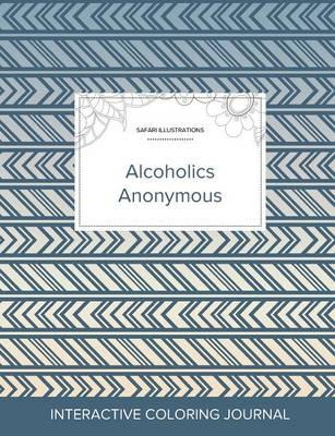Adult Coloring Journal: Alcoholics Anonymous (Safari Illustrations, Tribal) (Paperback)